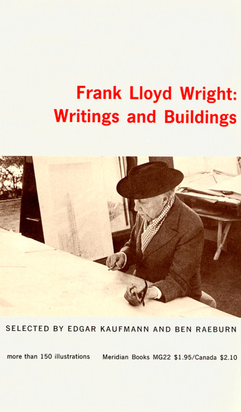 Frank Lloyd Wright: Writings and Buildings